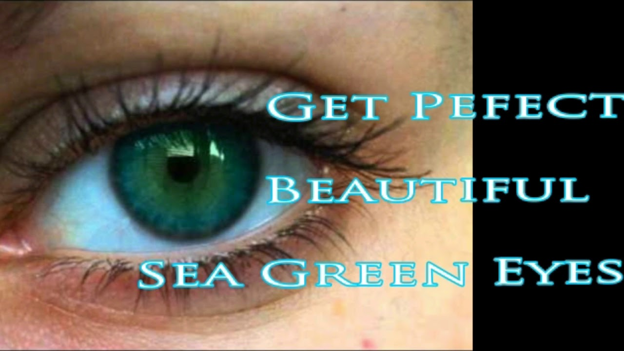 Get Perfect Beautiful Sea Green Eyes UPDATED★★Powerful ...