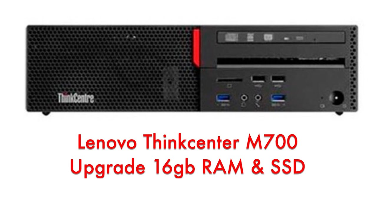 Lenovo Thinkcentre M700 how to Upgrade 16gb RAM & SSD Disassembly