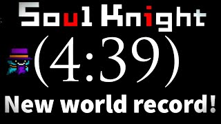 Soul Knight New speedrun world record! (4:39) | Soul Knight