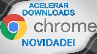 Como AUMENTAR a VELOCIDADE de DOWNLOADS no Google Chrome - SEM PROGRAMAS!