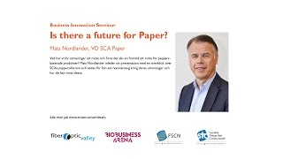 Is there a future for Paper? - Mats Nordlander, VD SCA Paper