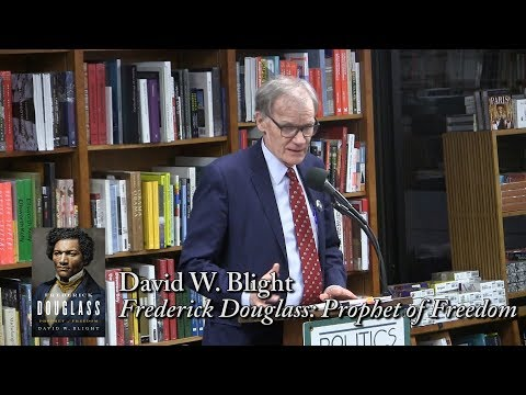 "David W.  Blight, ""Frederick Douglass: Prophet of Freedom"""