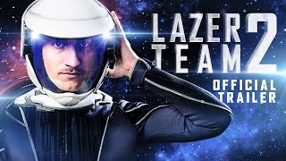 Lazer Team 2 - Official Trailer