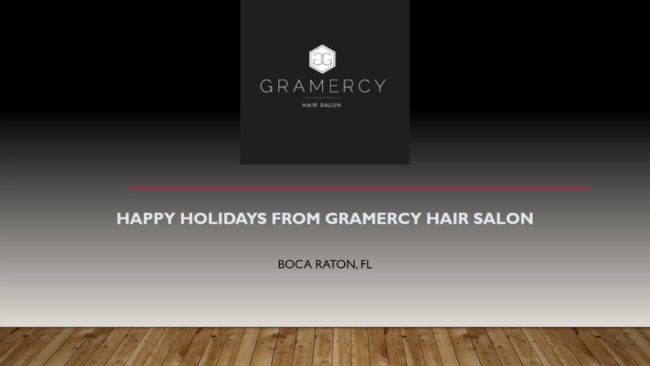 Happy Holidays from Gramercy Hair Salon | Boca Raton, FL - YouTube