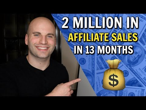 AFFILIATE MARKETING: 2 MILLION IN SALES IN 13 MONTHS! (How I did it)