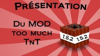 [TUTO] Minecraft, Comment installer le MOD Too Much TNT 1.5.2 [FR]