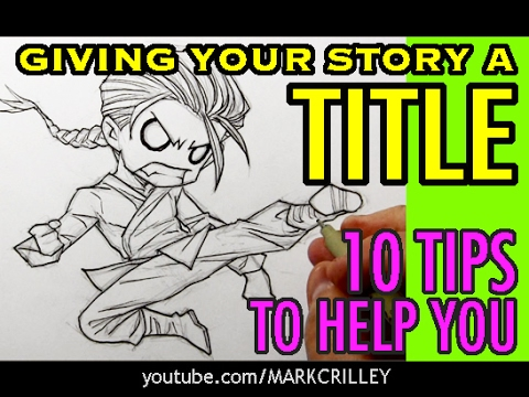 Giving Your Story a Title: 10 Tips to Help You