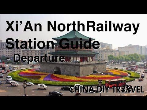 Xi'An North Railway Station Guide - departure
