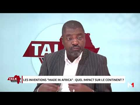 "Talk Afrique: Les inventions ""MADE IN AFRICA"": quel impact sur le continent ?"