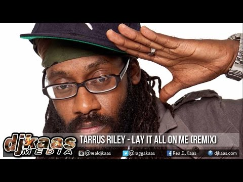 Tarrus Riley - Lay It All On Me {Ed Sheeran Reggae Cover Remix} 2015