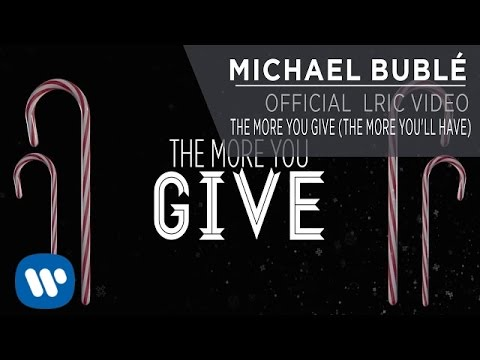 Michael Bublé - The More You Give (The More You'll Have) [OFFICIAL LYRIC VIDEO]