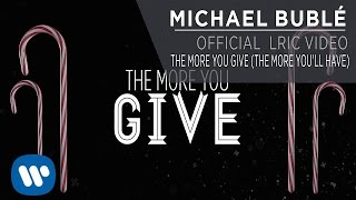 Michael Bublé - The More You Give (The More You
