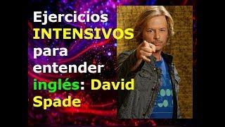 Ejercicios INTENSIVOS para entender inglés: David Spade