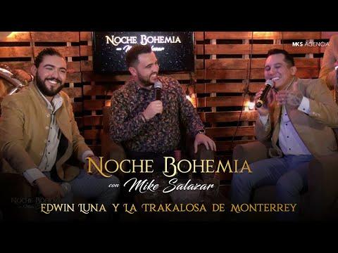 Edwin Luna Y La Trakalosa De Monterrey En Noche Bohemia Con Mike Salazar
