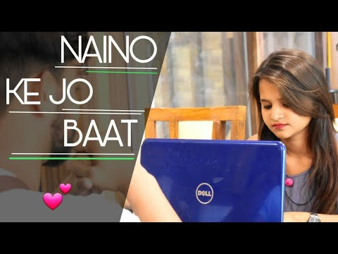Naino Ki Jo Baat Naina Jaane Hai _ Female Version _ Cute Love Story