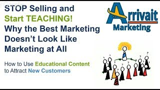 Educational Marketing - How to Use Educational Content to Attract New Customers