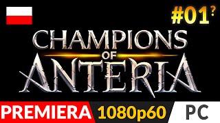 Champions of Anteria [PL] #01 (odc.1 ?) – Miało być The Settlers 8, a wyszło...?  | gameplay pl