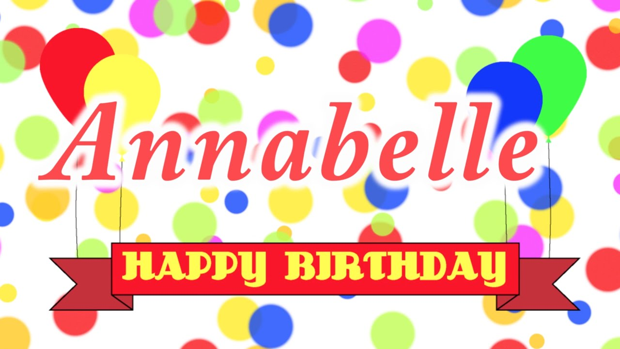 Happy Birthday Annabelle Song