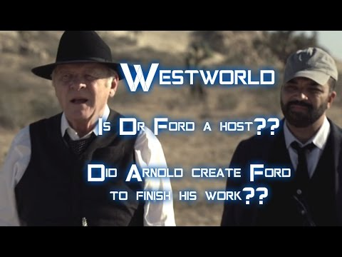 Westworld: Is Dr Ford A Host Created By Arnold? pt1