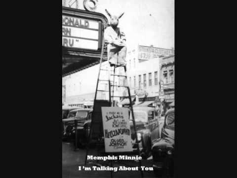 Memphis Minnie ~ I'm Talkin Bout You