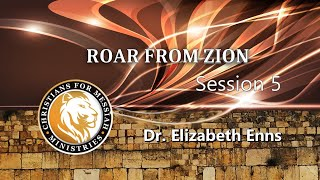 Roar From Zion CFM Conference  Saturday Afternoon Session 5 - Dr. Elizabeth Enns