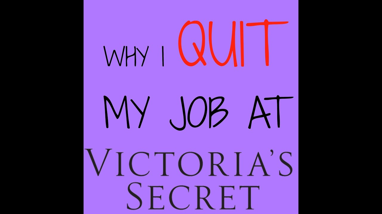 Why I Quit My Job At Victoria's Secret. - YouTube