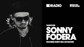 Defected In The House Radio Sonny Fodera Takeover 18 01 16 Guest Mix Dr Packer