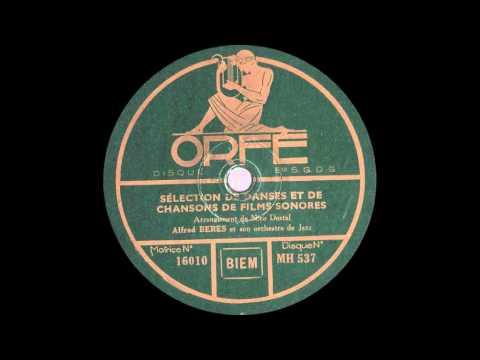 Sélection de Musique de Films - Alfred Beres et son Orchestre Jazz - 1931