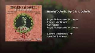 Hamlet/Ophelia, Op. 22: II. Ophelia