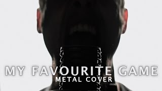 My Favourite Game (metal cover by Leo Moracchioli)
