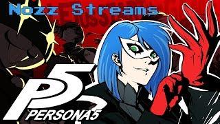 Nozz Streams   Persona 5 (part 1)