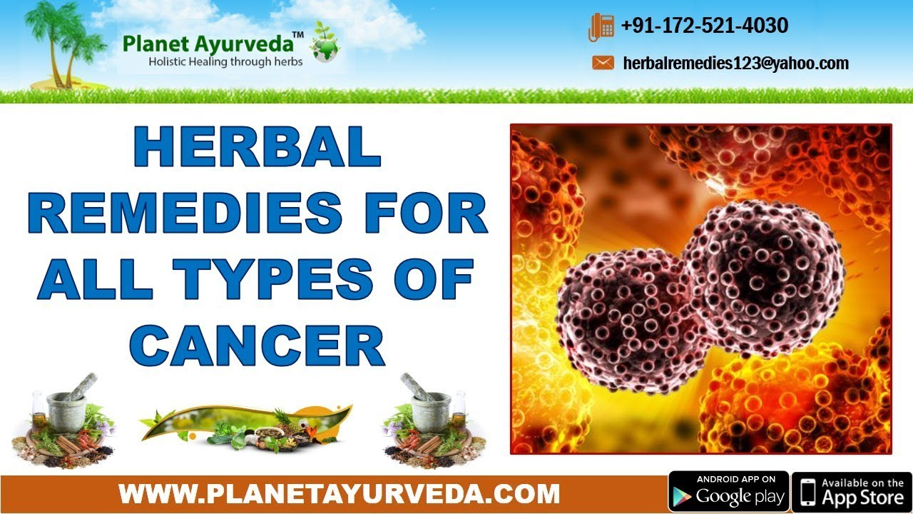Cancer herbal liver treatment - Herbal Remedies For All Types Of Cancer Natural Treatment
