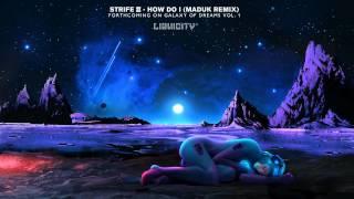 Strife II  - How Do I (Maduk Remix)