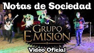 Notas de Sociedad - Grupo Emisión || Vídeo Oficial || 2017