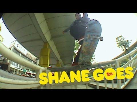"Shane O'Neill's ""Shane GOES"" part"