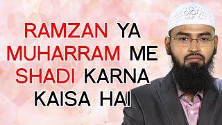 Ramzan muharram ya safar ke mahine mein kya ek muslim shadi kar sakta hai by adv. faiz syed