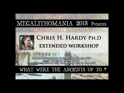 CHRIS H. HARDY Workshop: Cosmo-Telluric Waves & the Megalithic Grid - Megalithomania 2015