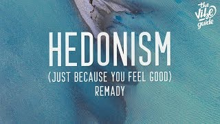 Remady - Hedonism (Just Because You Feel Good) Lyrics