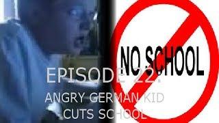 agk ep 22 angry german kid cuts school