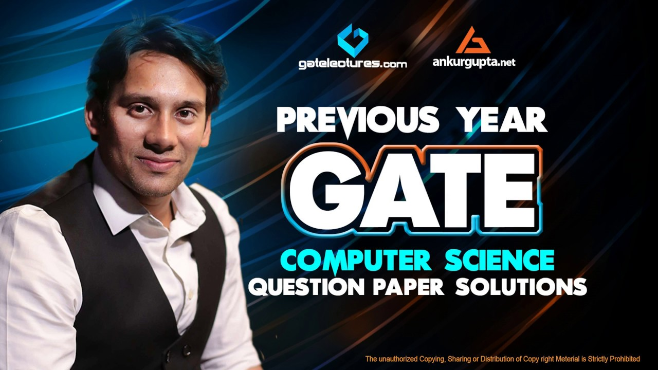 GATE Computer Science Papers, Solutions, Answer Keys - Ankur Gupta