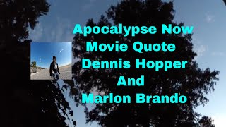 Apocalypse Now Best Movie Quote 2 with Dennis Hopper and Marlon Brando