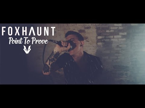 FOXHAUNT - Point To Prove (OFFICIAL MUSIC VIDEO)