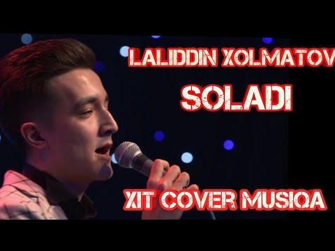 Laliddin Xolmatov - Soladi