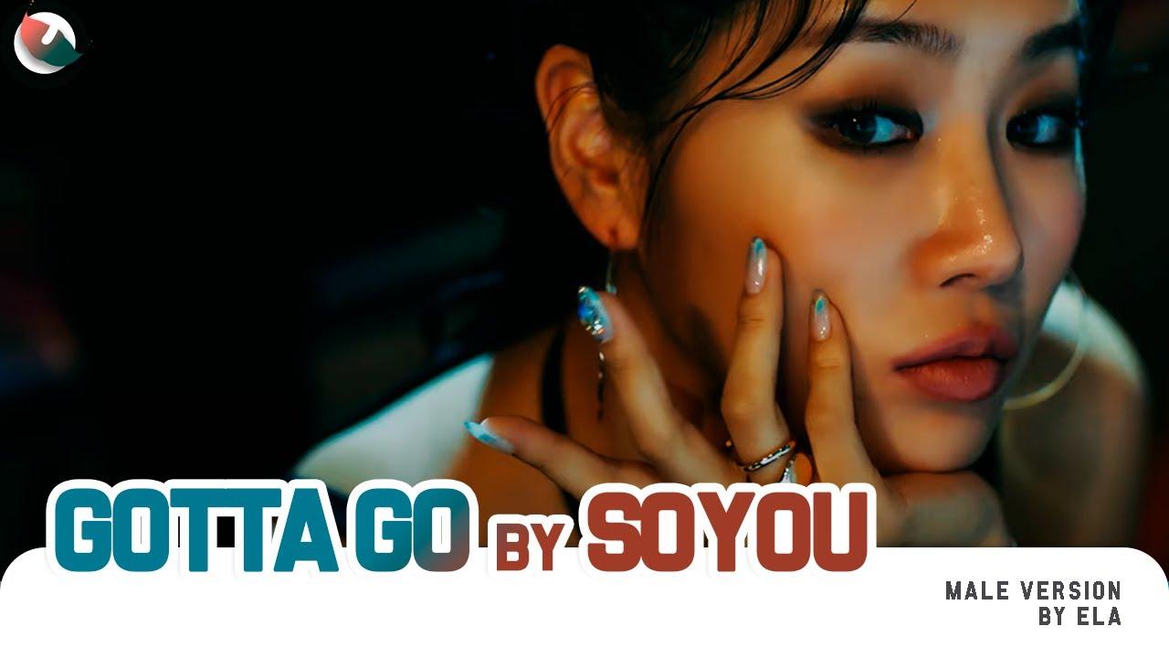 MALE VERSION | SOYOU - GOTTA GO