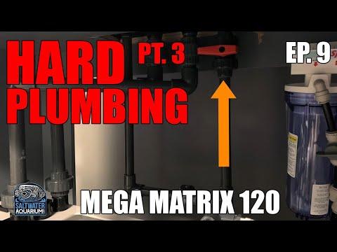 SALTWATER AQUARIUM Hard Plumbing Your Tank PLUMBING DESIGN (Part 3) Mega Matrix 120