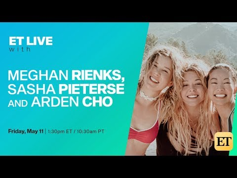 ET Live with Meghan Rienks, Sasha Pieterse, and Arden Cho Of 'The Honor List'