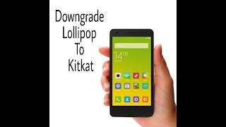 (Without PC) How to Downgrade Redmi2/prime Lollipop To Kitkat