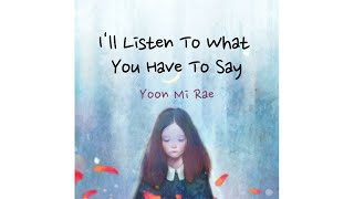 Yoon Mi Rae (윤미래) - I'll Listen To What You Have To Say (School 2015 OST) [Sub Indo]