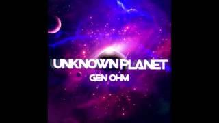 Gen-Ohm – Unknown Planet