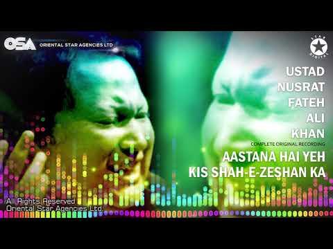 Aastan Hai Yeh Kis Shahe Zeshan Ka Marhaba Marhaba (Complete) Nusrat Fateh Ali Khan | OSA Worldwide